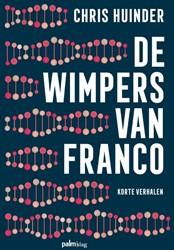De wimpers van Franco -korte verhalen Huinder, Chris