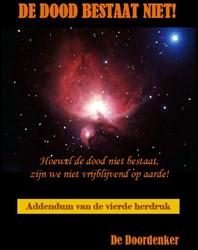 De dood bestaat niet -addendum van de vierde herdruk Hoogendam, Aad