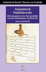 Islamitisch Publiekrecht -Islamitisch recht: theorie en praktijk Akgunduz, Ahmed