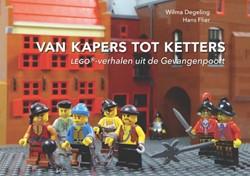 Van kapers tot ketters -LEGO-verhalen uit de Gevangenp oort Degeling, Wilma