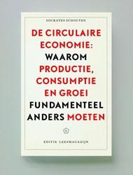 De circulaire economie -waarom productie, consumptie e n groei fundamenteel anders mo Schouten, Socrates