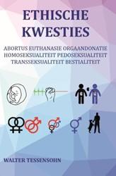 Ethische kwesties -abortus, euthanasie, orgaandon atie, homoseksualiteit, pedose Tessensohn, Walter