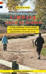 Provinciewandelgids Limburg noord en mid -21 leuke wandelroutes - van ko rt tot lang - in stad, landsch Schagt, Bart van der