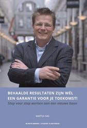Behaalde resultaten zijn wel een garanti -stap voor stap werken aan een nieuwe baan Nas, Martijn