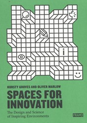 Spaces for Innovation -the design and science of insp iring environments Groves, Kursty