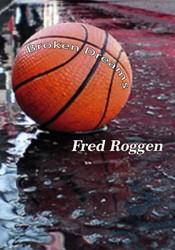 Broken dreams Roggen, Fred
