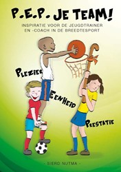 P.E.P. je team ! -inspiratie voor de jeugdtraine r en -coach in de breedtespo Nutma, Sierd