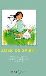 Zoek de spirit! -Oefeningen voor rust, aandacht en concentratie van kinderen