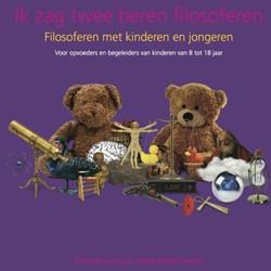 Ik zag twee beren filosoferen -filosoferen met kinderen en jo ngeren; voor opvoeders en bege Merckens Bekkers, Maaike