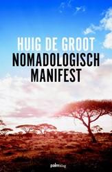 Nomadologisch Manifest -nomadisch denken vanuit de nat uur Groot, Huig de