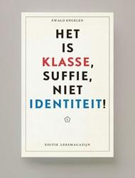 Het is klasse, suffie, niet identiteit&# Engelen, Ewald