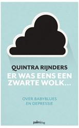 Er was eens een zwarte wolk... -over babyblues en depressie Rijnders, Quintra