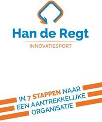 Innovatiesport -in 7 stappen naar een aantrekk elijke organisatie Regt, Han de