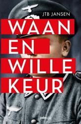 Waan en Willekeur Jansen, J.T.B.
