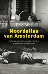 MOORDATLAS VAN AMSTERDAM -HISTORISCH OVERZICHT VAN BIJNA ALLE MOORDEN, GERUBRICEERD OP SLOT, ERIC