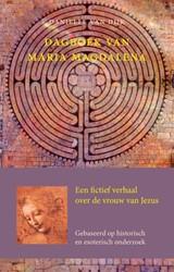Dagboek van Maria Magdalena -een fictief verhaal over de vr ouw van Jezus Dijk, Danielle van