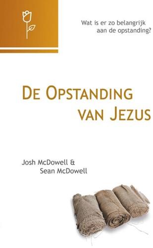 Voordeelpak - De opstanding van Jezus -wat is er zo belangrijk aan de opstanding? McDowell, Josh