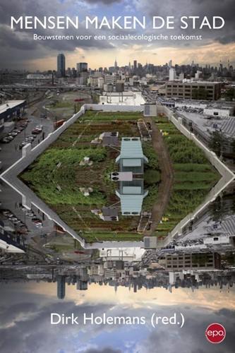 Mensen maken de stad -bouwstenen voor een sociaaleco logische toekomst
