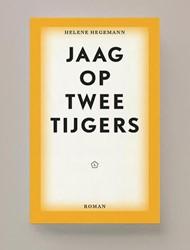 Jaag op twee tijgers Hegemann, Helene