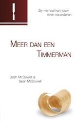Meer dan een timmerman -Zijn verhaal kan jouw leven ve randeren McDowell, Josh
