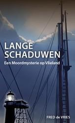 Lange schaduwen -een moordmysterie op Vlieland Vries, Fred de