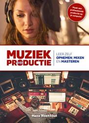 Muziekproductie -leer zelf opnemen, mixen en ma steren Weekhout, Hans