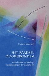 Het raadsel doorgronden... -over kinder- en leerlingbespre kingen in de vrijescholen Wiechert, Christof
