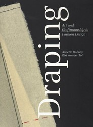 Draping -art and craftsmanship in fashi on design Duburg, Annette