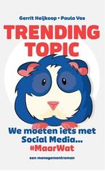 Trending Topic -we moeten iets met social medi a... maarwat Heijkoop, Gerrit