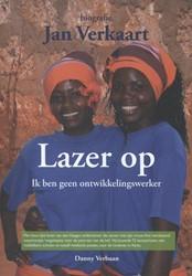 Biografie Jan Verkaart -lazer op ik ben geen ontwikkel ingswerker Verbaan, Danny