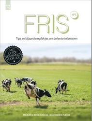 Fris - Tips en bijzondere plekjes om de -Tips en bijzondere plekjes om de lente te beleven Brekelmans, Marleen