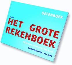 Het grote rekenboek oefenboek -alles over rekenen in een bo ek Mark, Marijke van der