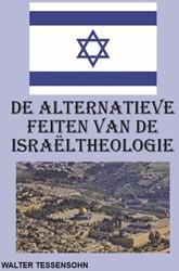 De alternatieve feiten van de Israeltheo Tessensohn, Walter