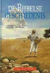 De bijbelse geschiedenis -voor jong en oud; 8 delen in 1 band Wijk, B.J. van