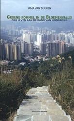 Groene rommel in de Bloemenvallei -Ons leven aan de rand van Hong kong Duuren, Irma van