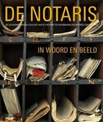 De notaris in woord en beeld -de cultuurhistorische collecti e van de stichting tot bevorde Marck, Liesbeth van der