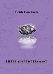 Liefde als ruwe diamant Harcksen, Henk