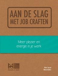 Aan de slag met job craften -meer plezier en energie in je werk Spruyt, Mara