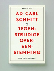 Ad Carl Schmitt. Tegenstrijdige overeens Taubes, Jacob