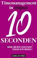 Timemanagement in bijna 10 seconden De Vries, Carel