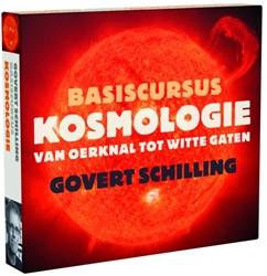 Basiscursus kosmologie -van oerknal tot witte gaten Schilling, Govert
