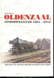 Oldenzaal spoorwegstad 1865-2018 -Meer dan 150 jaar railvervoer in Noord-Oost Twente Meijerink, Martin