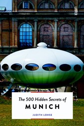 The 500 Hidden Secrets of Munich Lohse, Judith