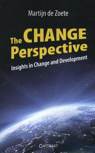 The change perspective -insights in change and develop ment Zoete, Martijn de