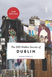 The 500 hidden secrets of Dublin O'Reilly, Shane