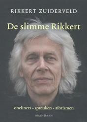 De slimme Rikkert -oneliners - spreuken - aforism en Zuiderveld, Rikkert