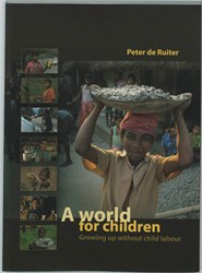 A world for children -growing up without child labou r Ruiter, Peter de