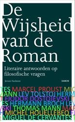 De wijsheid van de roman -literaire antwoorden op filoso fische vragen Vanheste, Jeroen