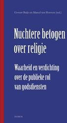 NUCHTERE BETOGEN OVER RELIGIE -WAARHEID EN VERDICHTING OVER D E PUBLIEKE ROL VAN GODSDIENSTE