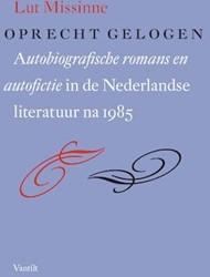 Oprecht gelogen -autobiografische romans en aut ofictie in de Nederlandse lite Missinne, Lut